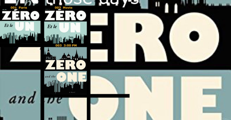 📚📚«Le Zéro et le un» : le premier roman (trop?) ambitieux d'un surdoué…